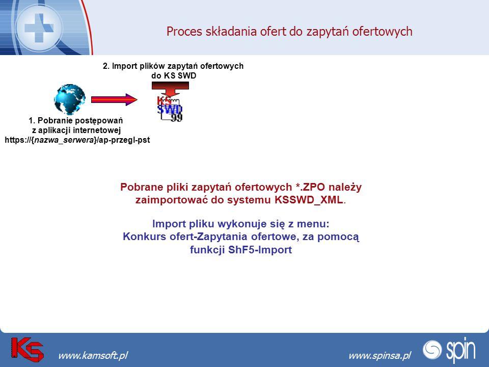 Przekraczamy bariery możliwościwww.spinsa.pl www.kamsoft.pl 1. Pobranie postępowań z aplikacji internetowej https://{nazwa_serwera}/ap-przegl-pst Proc