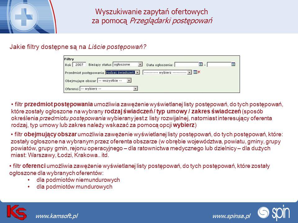 Przekraczamy bariery możliwościwww.spinsa.pl www.kamsoft.pl Jakie filtry dostępne są na Liście postępowań? filtr przedmiot postępowania umożliwia zawę