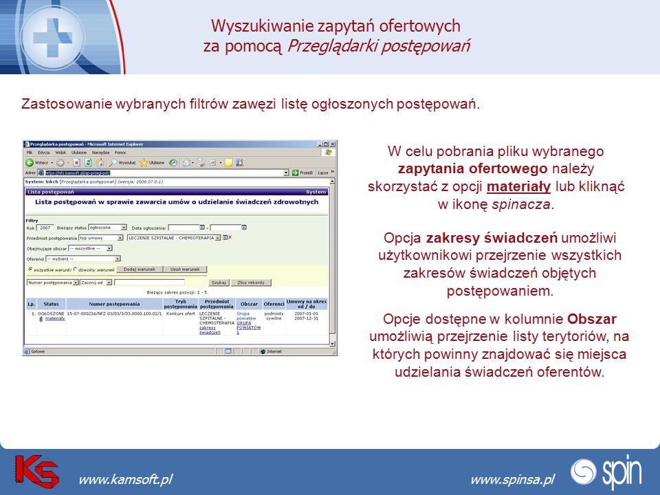 Przekraczamy bariery możliwościwww.spinsa.pl www.kamsoft.pl Zastosowanie wybranych filtrów zawęzi listę ogłoszonych postępowań. W celu pobrania pliku