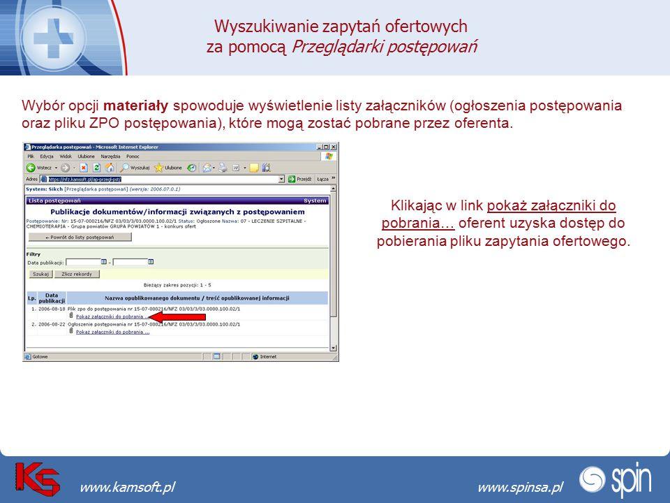 Przekraczamy bariery możliwościwww.spinsa.pl www.kamsoft.pl Wybór opcji materiały spowoduje wyświetlenie listy załączników (ogłoszenia postępowania or