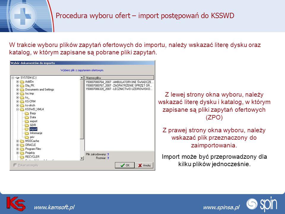 Przekraczamy bariery możliwościwww.spinsa.pl www.kamsoft.pl Procedura wyboru ofert – import postępowań do KSSWD W trakcie wyboru plików zapytań oferto