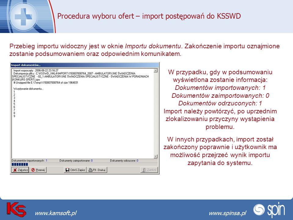 Przekraczamy bariery możliwościwww.spinsa.pl www.kamsoft.pl Procedura wyboru ofert – import postępowań do KSSWD Przebieg importu widoczny jest w oknie