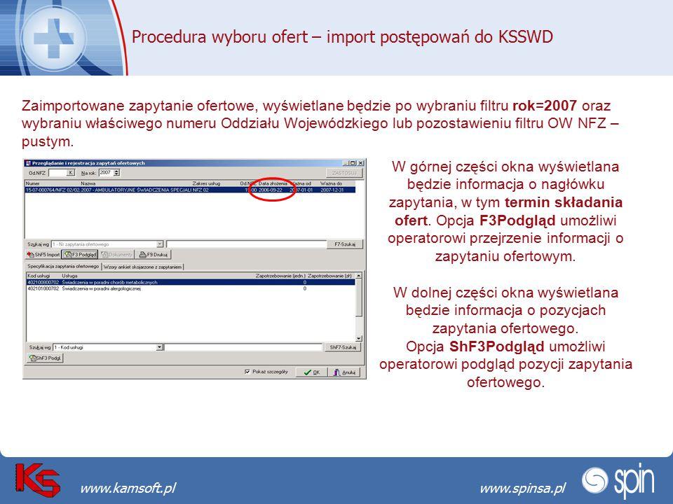 Przekraczamy bariery możliwościwww.spinsa.pl www.kamsoft.pl Procedura wyboru ofert – import postępowań do KSSWD Zaimportowane zapytanie ofertowe, wyśw