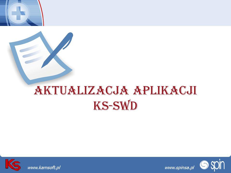 Przekraczamy bariery możliwościwww.spinsa.pl www.kamsoft.pl AKTUALIZACJA APLIKACJI KS-SWD