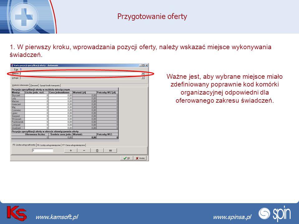 Przekraczamy bariery możliwościwww.spinsa.pl www.kamsoft.pl Przygotowanie oferty 1. W pierwszy kroku, wprowadzania pozycji oferty, należy wskazać miej