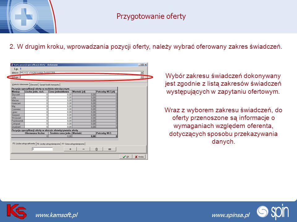 Przekraczamy bariery możliwościwww.spinsa.pl www.kamsoft.pl Przygotowanie oferty 2. W drugim kroku, wprowadzania pozycji oferty, należy wybrać oferowa