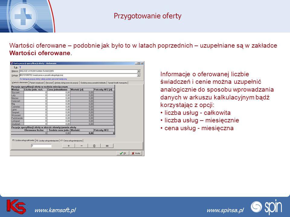 Przekraczamy bariery możliwościwww.spinsa.pl www.kamsoft.pl Przygotowanie oferty Wartości oferowane – podobnie jak było to w latach poprzednich – uzup