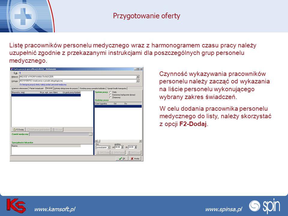 Przekraczamy bariery możliwościwww.spinsa.pl www.kamsoft.pl Przygotowanie oferty Listę pracowników personelu medycznego wraz z harmonogramem czasu pra