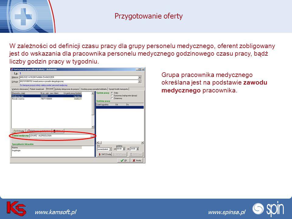 Przekraczamy bariery możliwościwww.spinsa.pl www.kamsoft.pl Przygotowanie oferty W zależności od definicji czasu pracy dla grupy personelu medycznego,