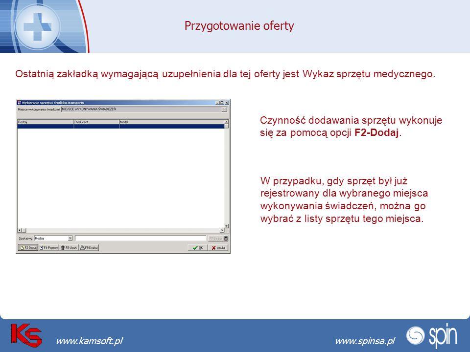 Przekraczamy bariery możliwościwww.spinsa.pl www.kamsoft.pl Przygotowanie oferty Ostatnią zakładką wymagającą uzupełnienia dla tej oferty jest Wykaz s
