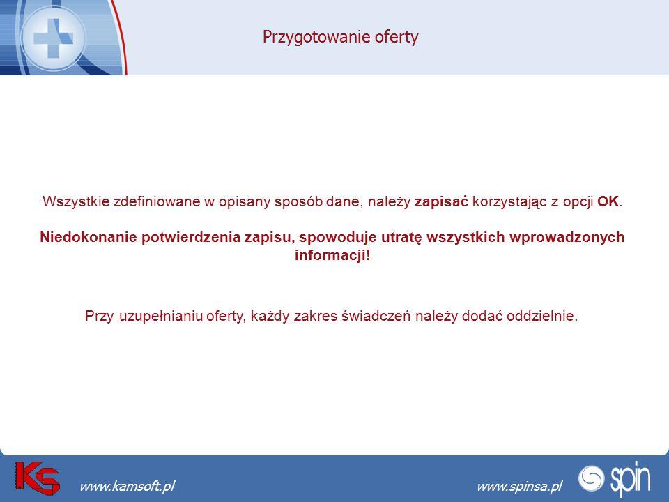 Przekraczamy bariery możliwościwww.spinsa.pl www.kamsoft.pl Przygotowanie oferty Wszystkie zdefiniowane w opisany sposób dane, należy zapisać korzysta