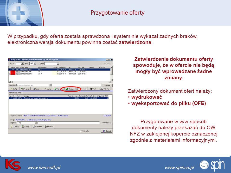 Przekraczamy bariery możliwościwww.spinsa.pl www.kamsoft.pl Przygotowanie oferty W przypadku, gdy oferta została sprawdzona i system nie wykazał żadny