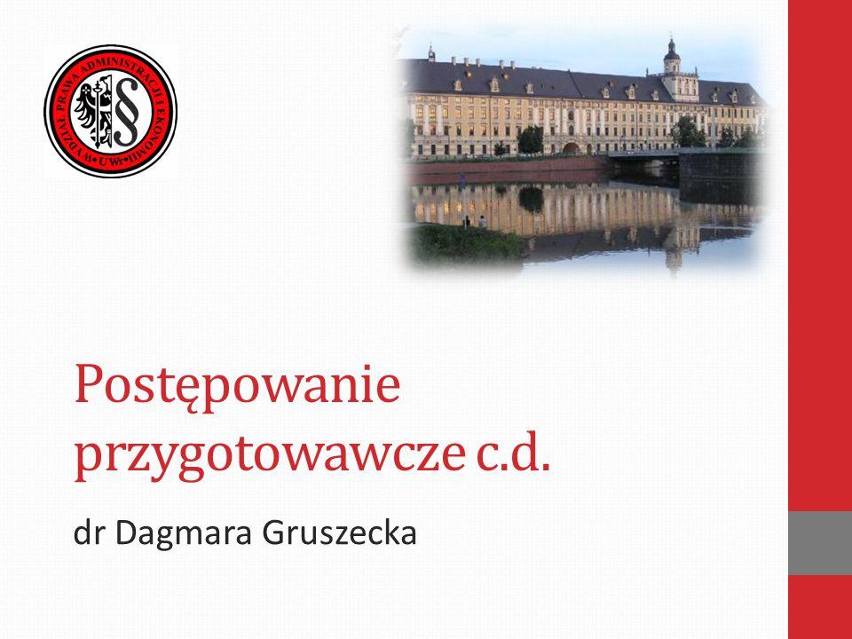 Postępowanie przygotowawcze c.d. dr Dagmara Gruszecka