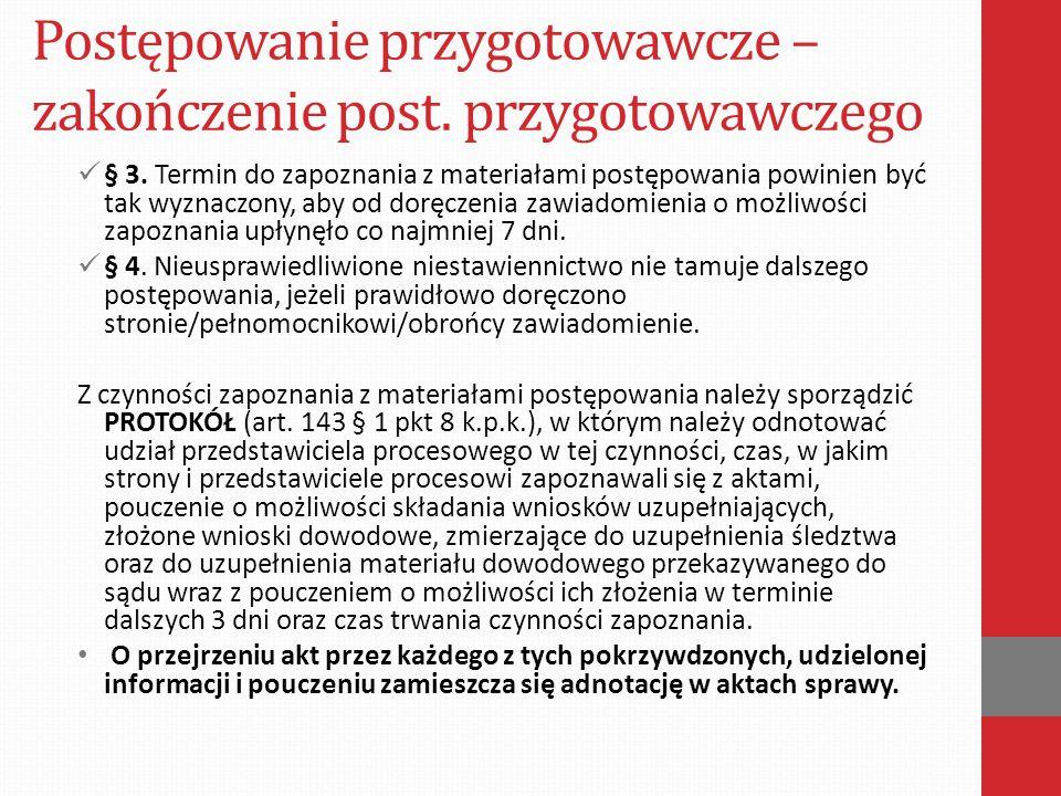 Postępowanie przygotowawcze – zakończenie post.przygotowawczego § 3.