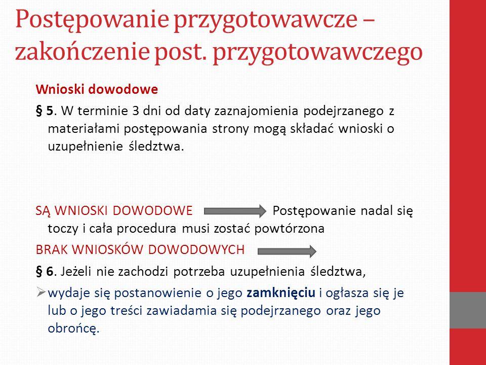 Postępowanie przygotowawcze – zakończenie post.przygotowawczego Wnioski dowodowe § 5.