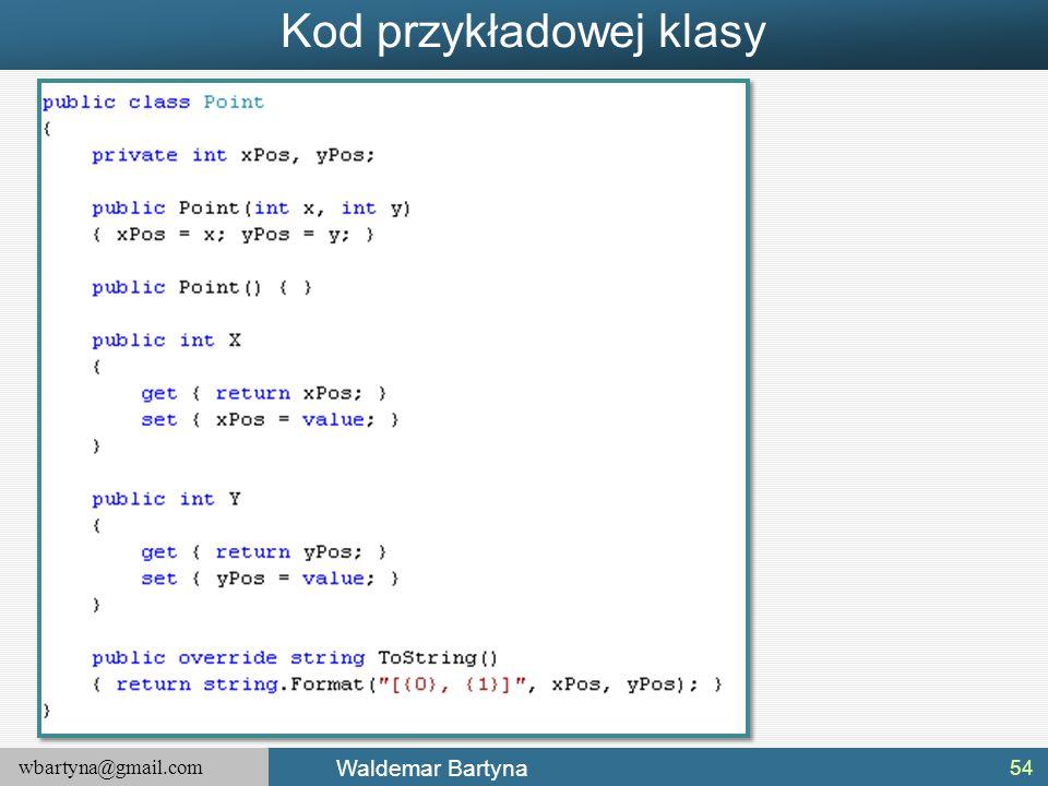 wbartyna@gmail.com Waldemar Bartyna Kod przykładowej klasy 54