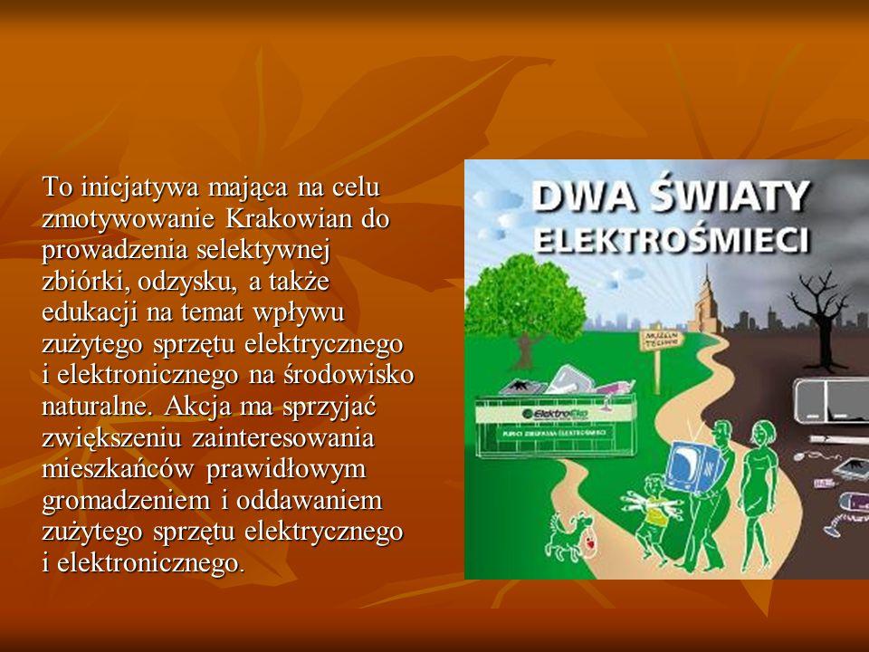 To inicjatywa mająca na celu zmotywowanie Krakowian do prowadzenia selektywnej zbiórki, odzysku, a także edukacji na temat wpływu zużytego sprzętu elektrycznego i elektronicznego na środowisko naturalne.