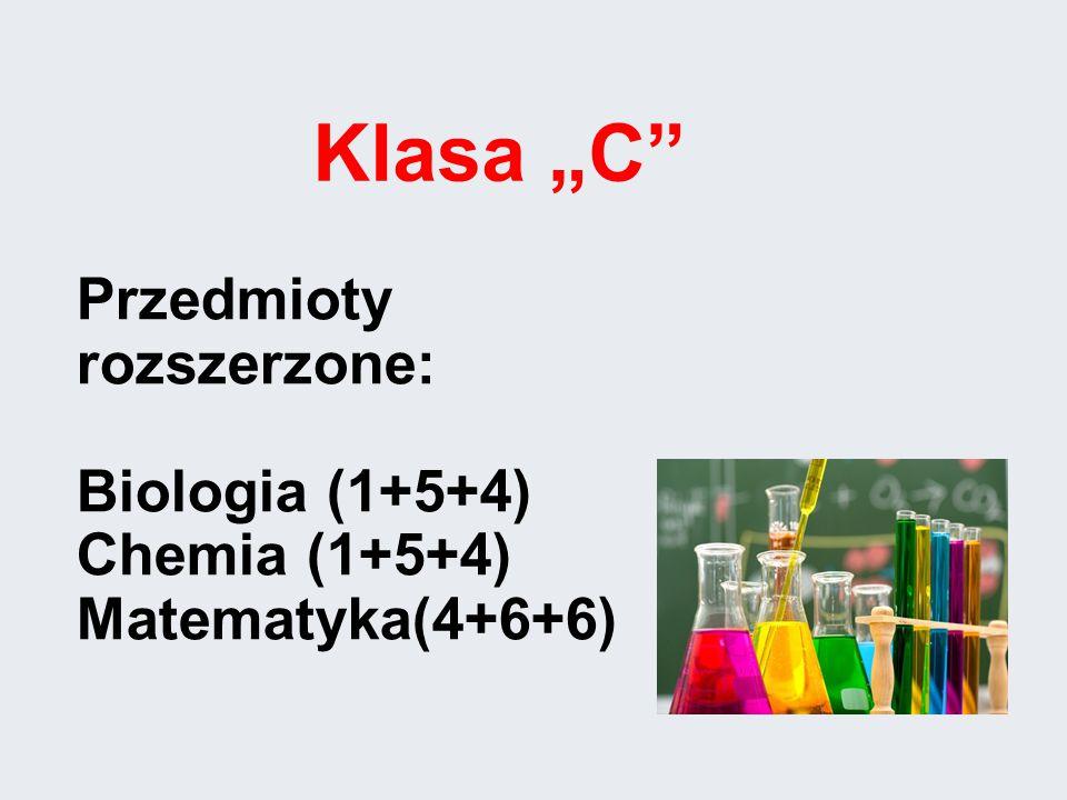 """Przedmioty rozszerzone: Biologia (1+5+4) Chemia (1+5+4) Matematyka(4+6+6) Klasa """"C"""