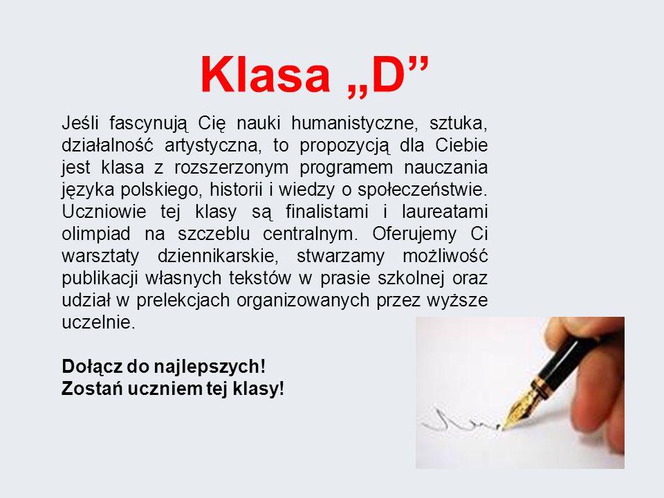 Jeśli fascynują Cię nauki humanistyczne, sztuka, działalność artystyczna, to propozycją dla Ciebie jest klasa z rozszerzonym programem nauczania języka polskiego, historii i wiedzy o społeczeństwie.