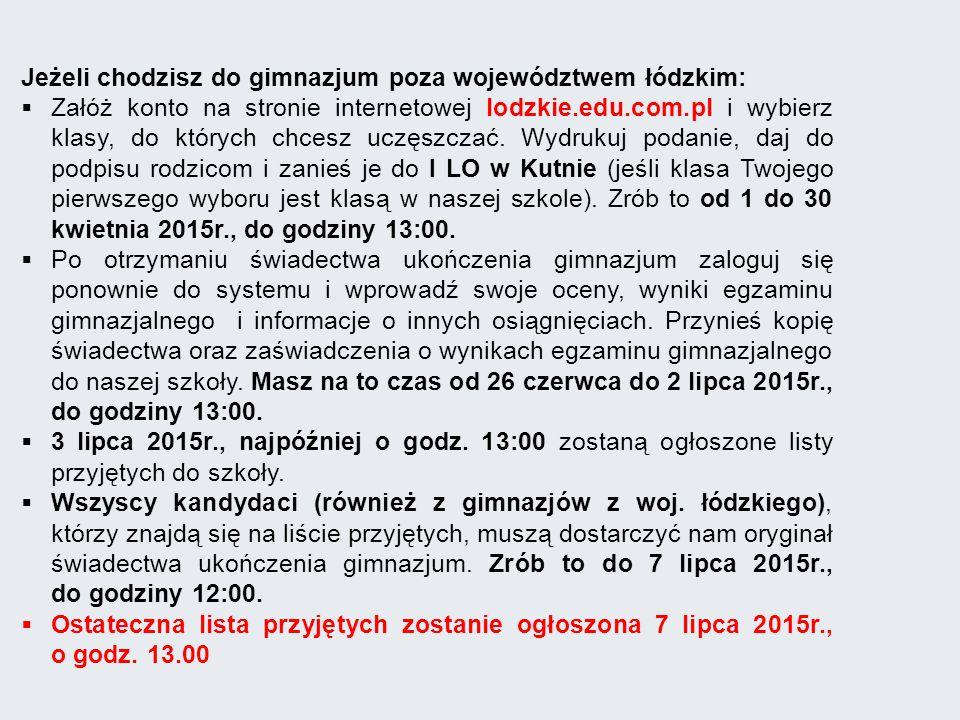 Jeżeli chodzisz do gimnazjum poza województwem łódzkim:  Załóż konto na stronie internetowej lodzkie.edu.com.pl i wybierz klasy, do których chcesz uczęszczać.