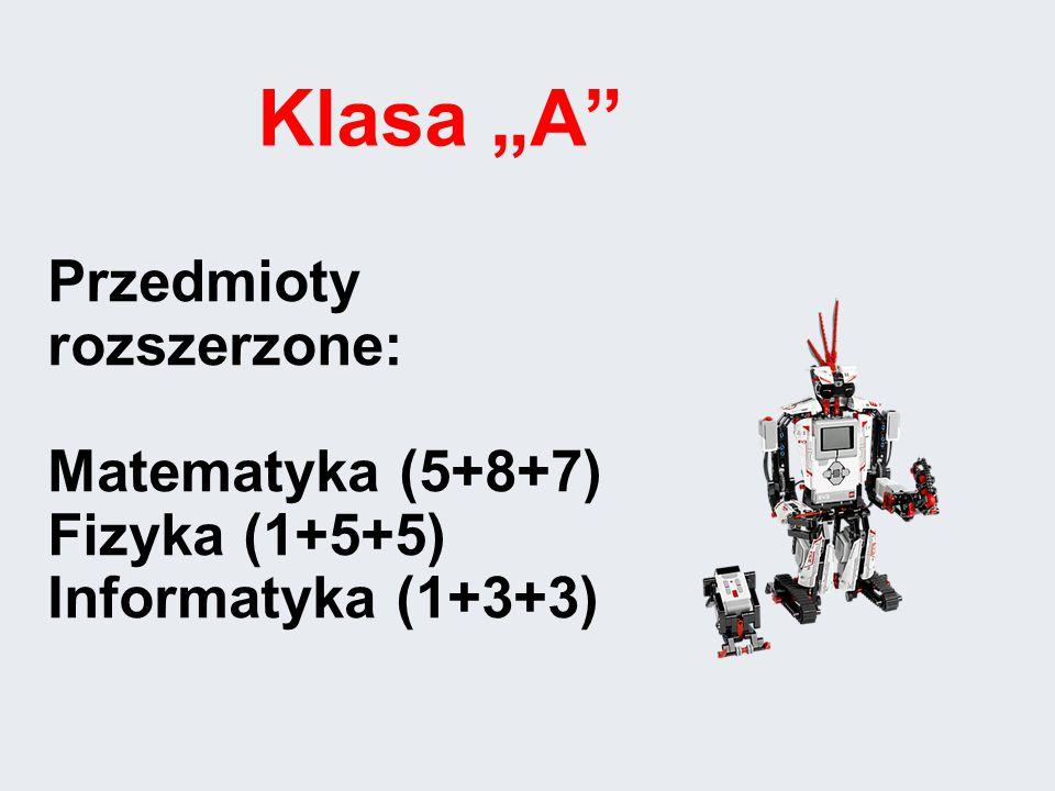 """Przedmioty rozszerzone: Matematyka (5+8+7) Fizyka (1+5+5) Informatyka (1+3+3) Klasa """"A"""