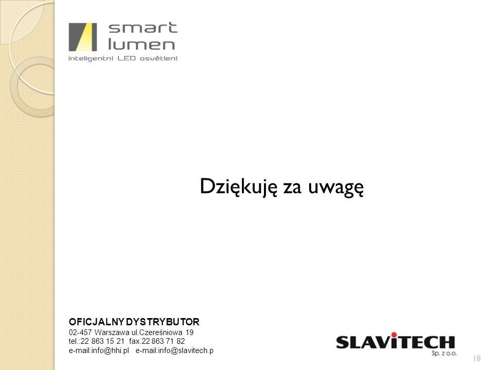 Dziękuję za uwagę 18 OFICJALNY DYSTRYBUTOR 02-457 Warszawa ul.Czereśniowa 19 tel.:22 863 15 21 fax.22 863 71 82 e-mail:info@hhi.pl e-mail:info@slavitech.p