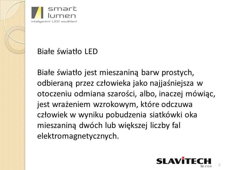 Białe światło LED Białe światło jest mieszaniną barw prostych, odbieraną przez człowieka jako najjaśniejsza w otoczeniu odmiana szarości, albo, inaczej mówiąc, jest wrażeniem wzrokowym, które odczuwa człowiek w wyniku pobudzenia siatkówki oka mieszaniną dwóch lub większej liczby fal elektromagnetycznych.