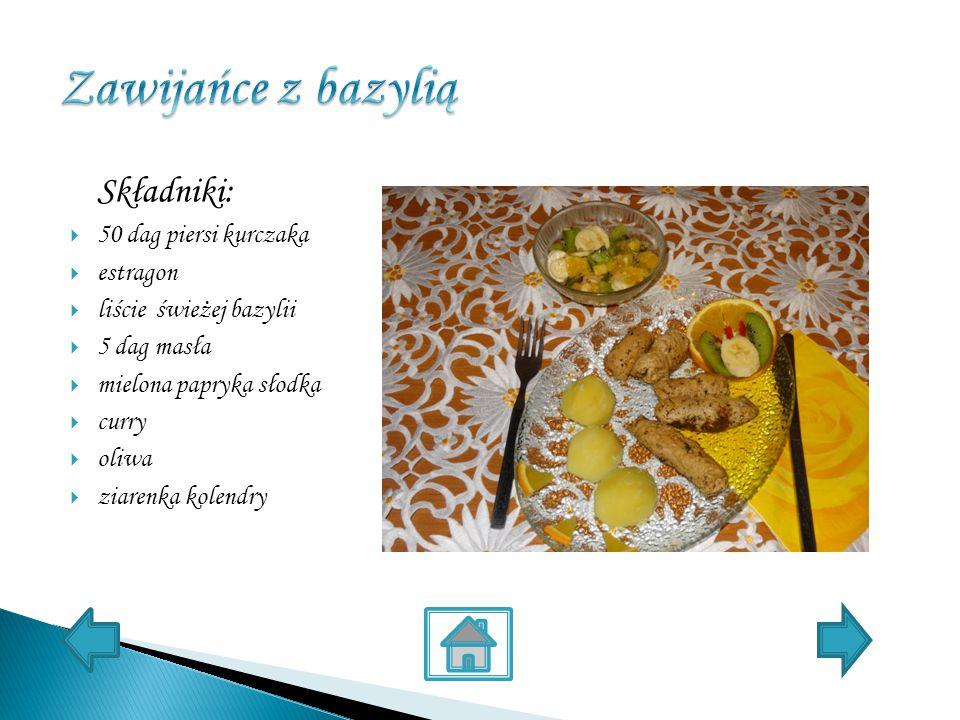 Składniki:  50 dag piersi kurczaka  estragon  liście świeżej bazylii  5 dag masła  mielona papryka słodka  curry  oliwa  ziarenka kolendry