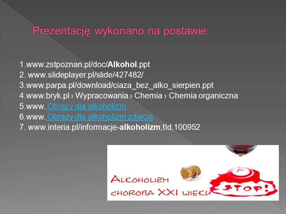 1.www.zstpoznan.pl/doc/Alkohol.ppt 2. www.slideplayer.pl/slide/427482/ 3.www.parpa.pl/download/ciaza_bez_alko_sierpien.ppt 4.www.bryk.pl › Wypracowani