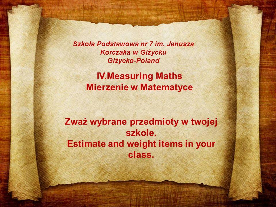 IV.Measuring Maths Mierzenie w Matematyce Szkoła Podstawowa nr 7 im.