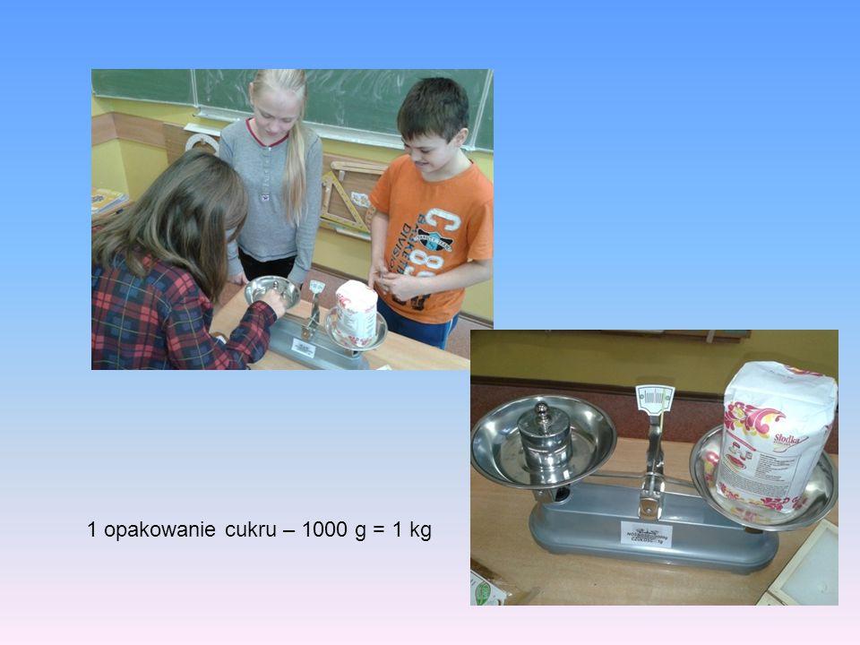 1 opakowanie cukru – 1000 g = 1 kg