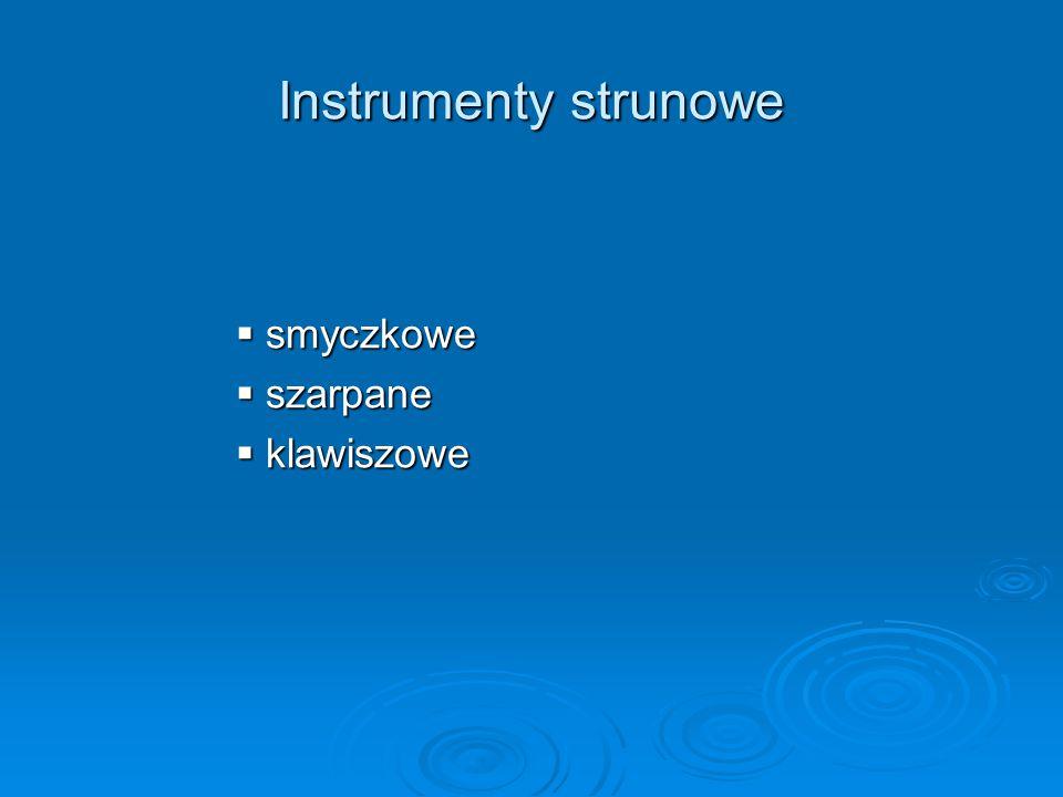 Instrumenty strunowe  smyczkowe  szarpane  klawiszowe