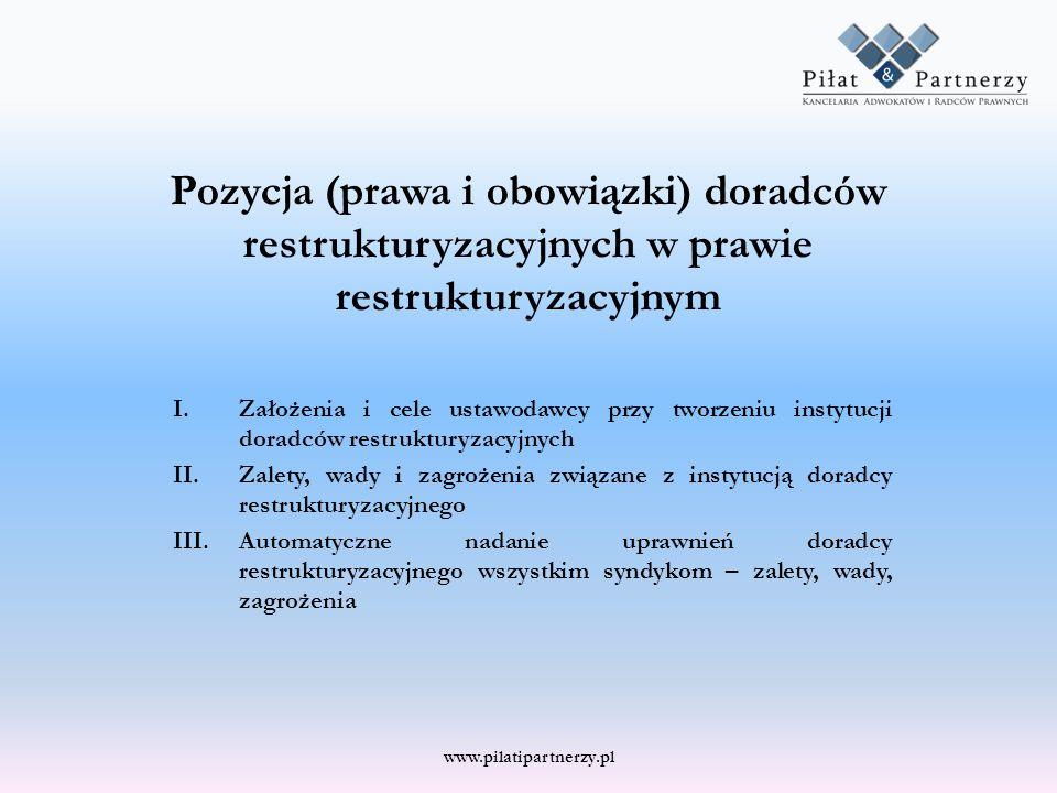 Pozycja (prawa i obowiązki) doradców restrukturyzacyjnych w prawie restrukturyzacyjnym I.Założenia i cele ustawodawcy przy tworzeniu instytucji doradc