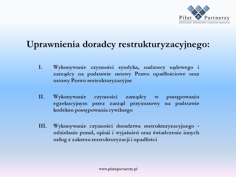 Uprawnienia doradcy restrukturyzacyjnego: I.Wykonywanie czynności syndyka, nadzorcy sądowego i zarządcy na podstawie ustawy Prawo upadłościowe oraz us
