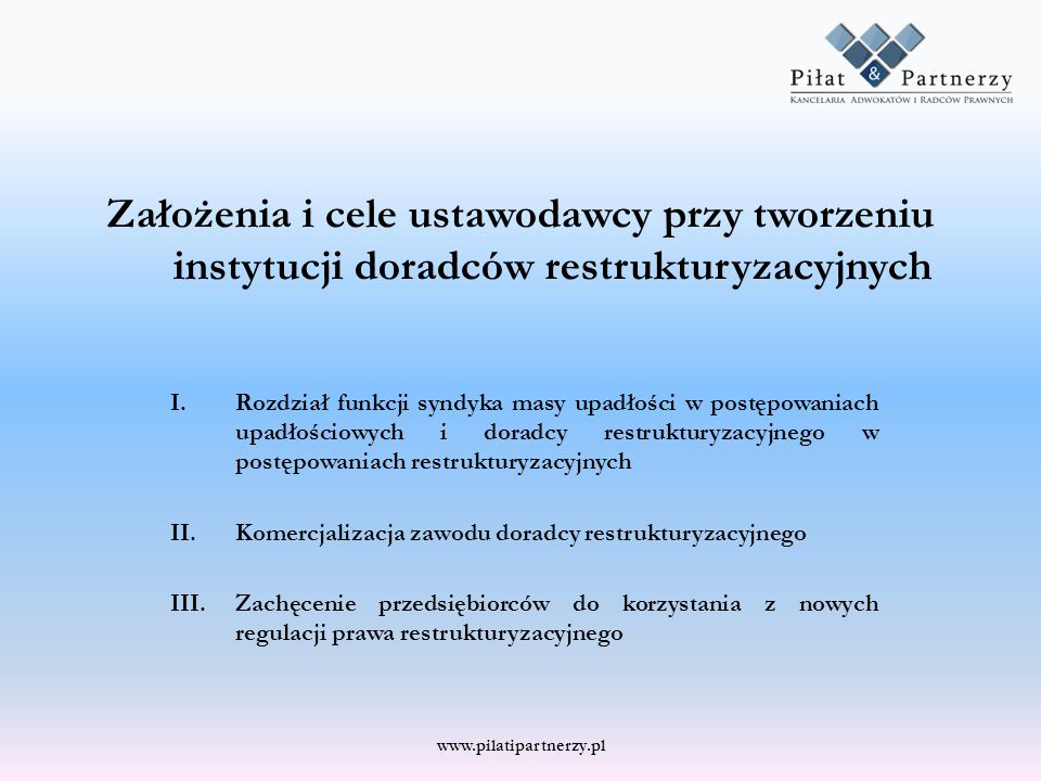 Założenia i cele ustawodawcy przy tworzeniu instytucji doradców restrukturyzacyjnych I.Rozdział funkcji syndyka masy upadłości w postępowaniach upadło
