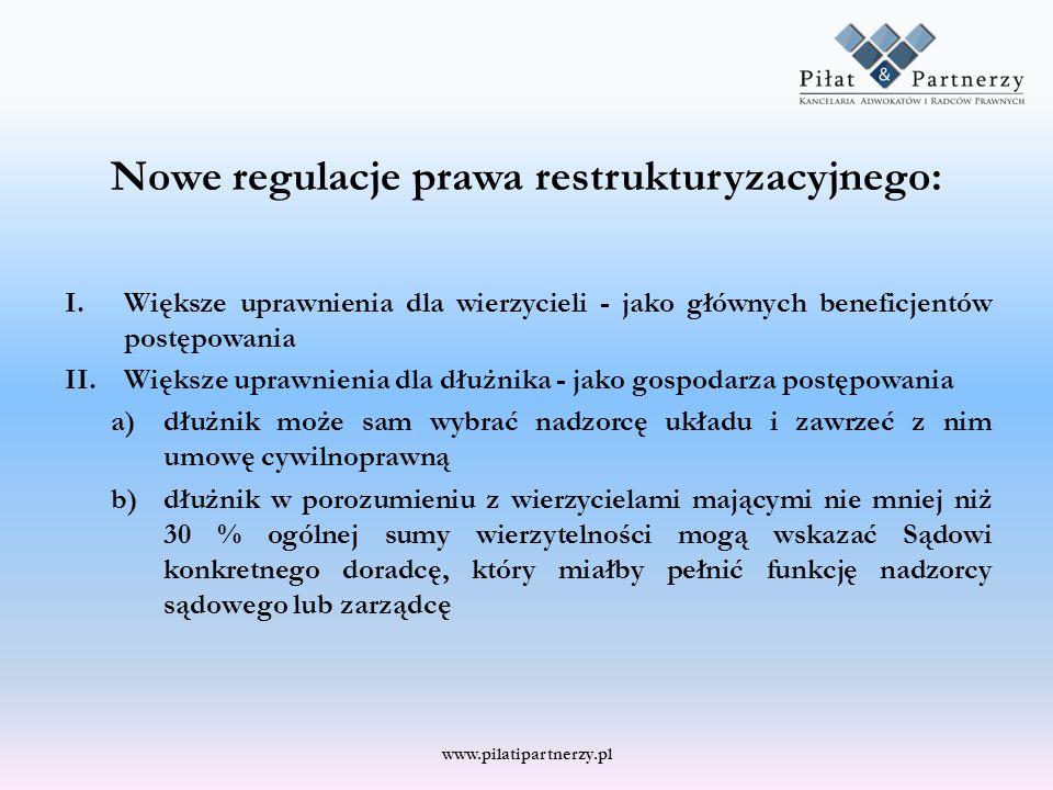 Nowe regulacje prawa restrukturyzacyjnego: I.Większe uprawnienia dla wierzycieli - jako głównych beneficjentów postępowania II.Większe uprawnienia dla