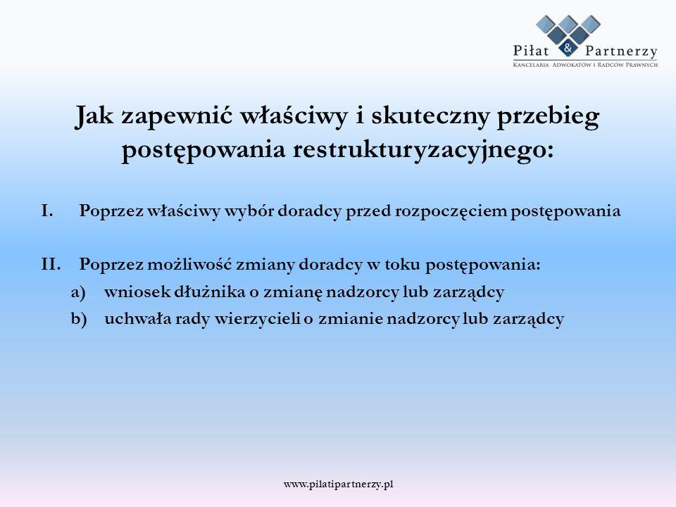 Jak zapewnić właściwy i skuteczny przebieg postępowania restrukturyzacyjnego: I.Poprzez właściwy wybór doradcy przed rozpoczęciem postępowania II.Popr