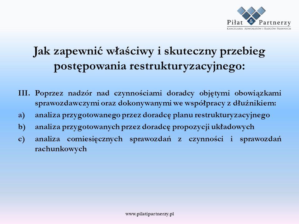 Jak zapewnić właściwy i skuteczny przebieg postępowania restrukturyzacyjnego: III.Poprzez nadzór nad czynnościami doradcy objętymi obowiązkami sprawoz