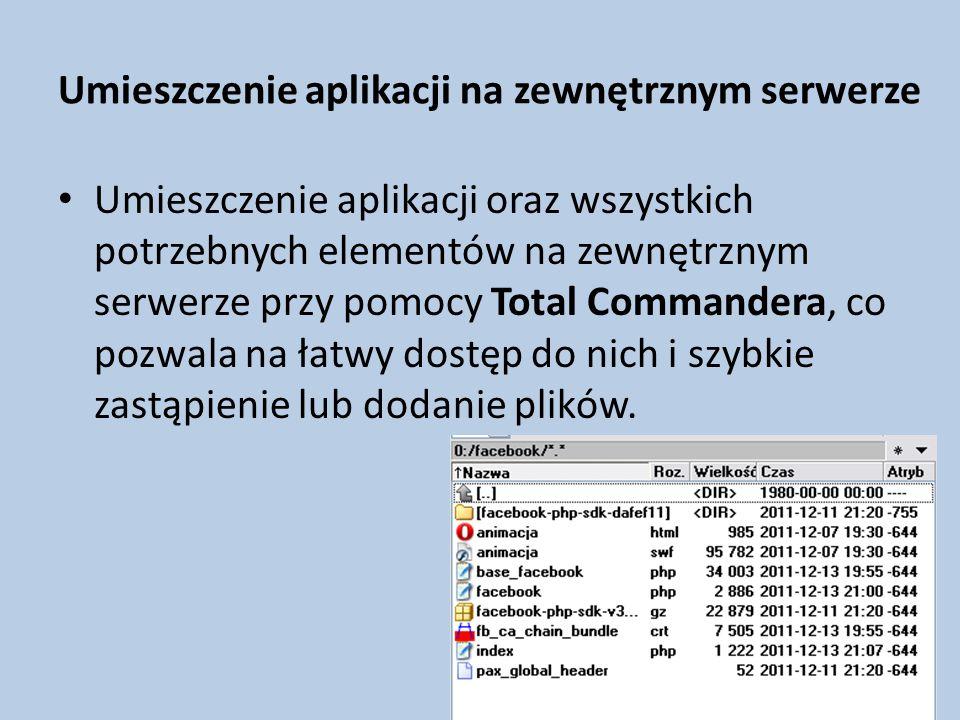 Umieszczenie aplikacji na zewnętrznym serwerze Umieszczenie aplikacji oraz wszystkich potrzebnych elementów na zewnętrznym serwerze przy pomocy Total Commandera, co pozwala na łatwy dostęp do nich i szybkie zastąpienie lub dodanie plików.