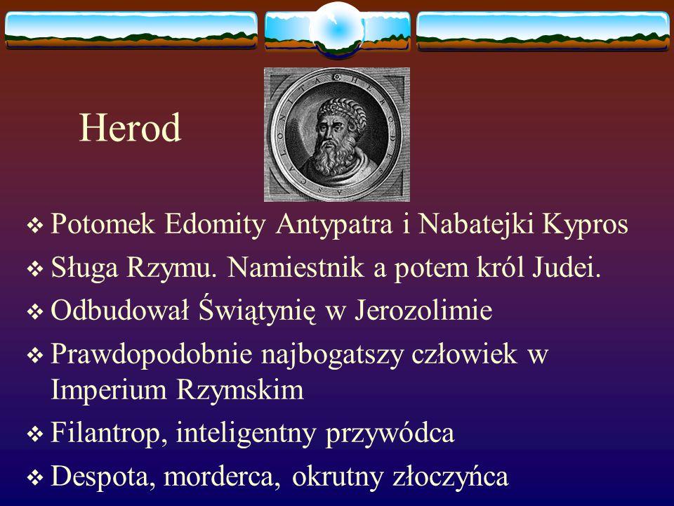 Herod  Potomek Edomity Antypatra i Nabatejki Kypros  Sługa Rzymu.