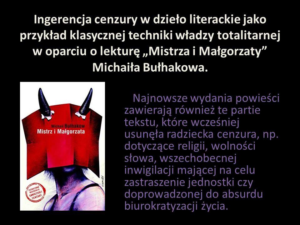 """Ingerencja cenzury w dzieło literackie jako przykład klasycznej techniki władzy totalitarnej w oparciu o lekturę """"Mistrza i Małgorzaty"""" Michaiła Bułha"""