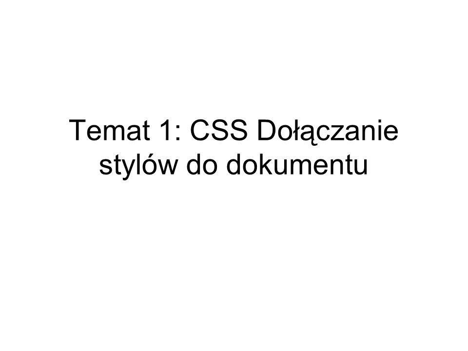 Temat 1: CSS Dołączanie stylów do dokumentu