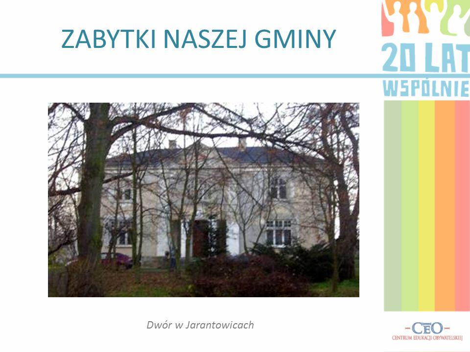 ZABYTKI NASZEJ GMINY Dwór w Jarantowicach