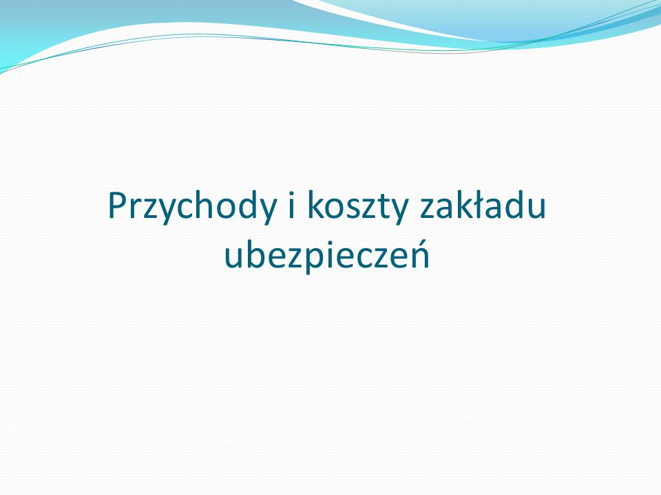 Przychody i koszty zakładu ubezpieczeń
