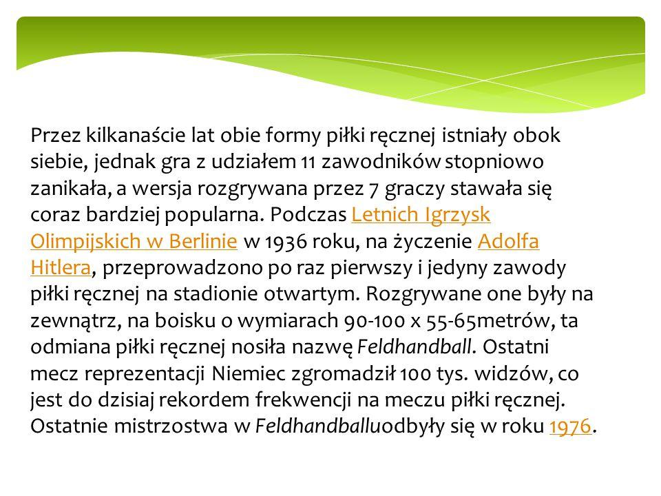 W Polsce sport w wersji niemieckiej (11-osobowej) zaczął być uprawiany w 1917 w Szczypiornie (obecnej dzielnicy Kalisza) przez oficerów I i III brygady Legionów Polskich internowanych po kryzysie przysięgowym, stąd pochodzi nazwa szczypiorniak (nazwa ta jest rzadziej stosowana do obecnej, wersji 7-osobowej – inne zasady gry, boisko itp.).
