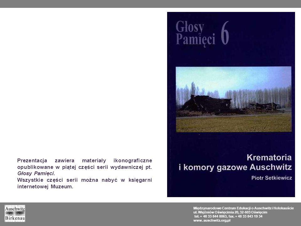 Dokumenty i fotografie Międzynarodowe Centrum Edukacji o Auschwitz i Holokauście ul.