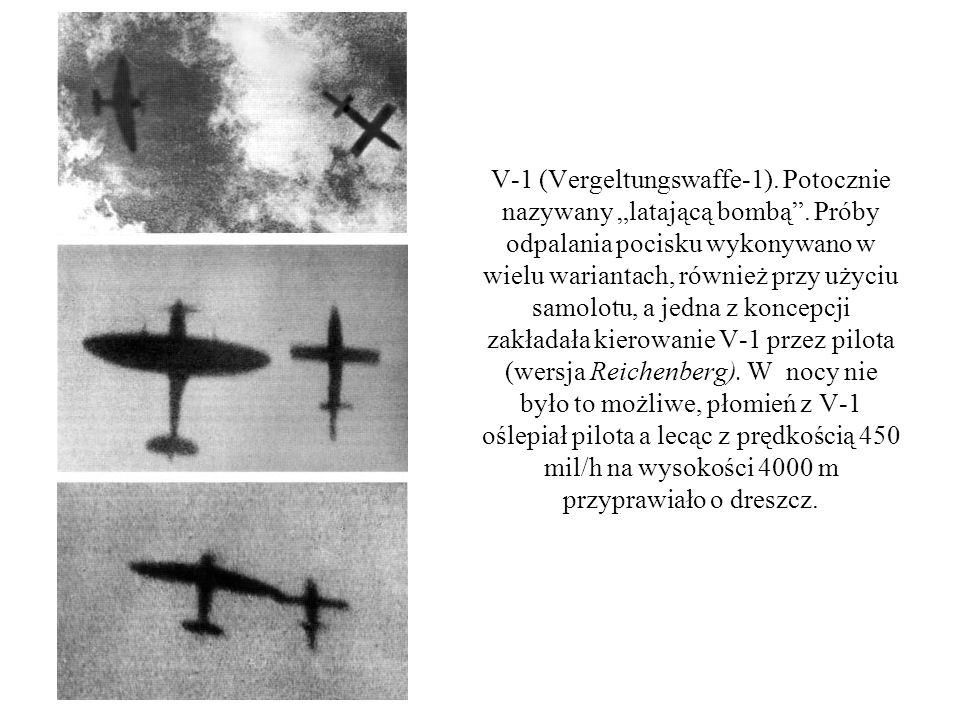 """V-1 (Vergeltungswaffe-1). Potocznie nazywany """"latającą bombą"""". Próby odpalania pocisku wykonywano w wielu wariantach, również przy użyciu samolotu, a"""