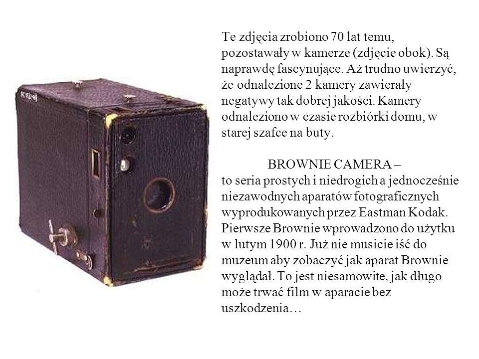 Te zdjęcia zrobiono 70 lat temu, pozostawały w kamerze (zdjęcie obok).