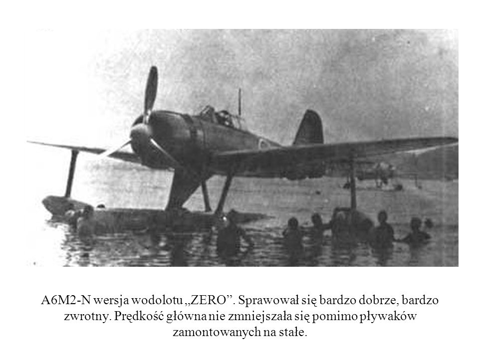 """A6M2-N wersja wodolotu """"ZERO"""". Sprawował się bardzo dobrze, bardzo zwrotny. Prędkość główna nie zmniejszała się pomimo pływaków zamontowanych na stałe"""