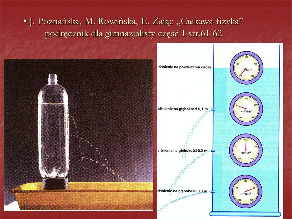 """J. Poznańska, M. Rowińska, E. Zając """"Ciekawa fizyka"""" podręcznik dla gimnazjalisty część 1 str.61-62 J. Poznańska, M. Rowińska, E. Zając """"Ciekawa fizyk"""